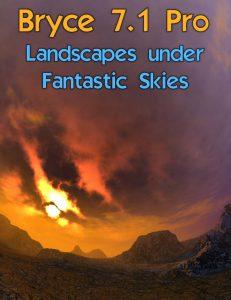 Bryce Download - Bryce 7.1 Pro - Landscapes under Fantastic Skies